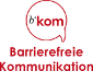 b'kom – Barrierefreie Kommunikation